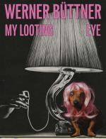 Werner Büttner: My Looting Eye