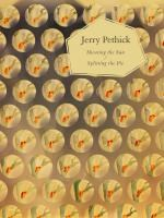 Jerry Pethick: Shooting the Sun/Splitting the Pie