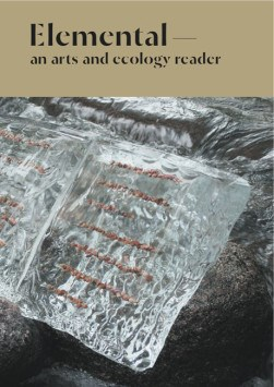 Elemental: an arts and ecology reader