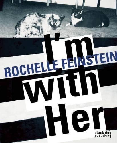 Rochelle Feinstein: I'm with Her