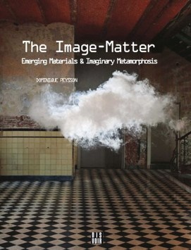 The Image-Matter: Emerging Materials and Imaginary Metamorphosis