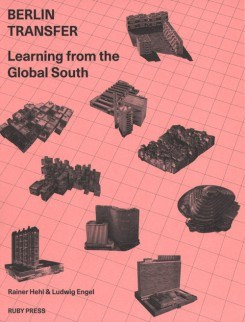 Berlin Transfer: Learning from the Global South