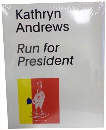 Kathryn Andrews - Run for President