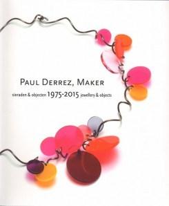 Paul Derrez , Maker: 1975-2015, Jewellery & Objects