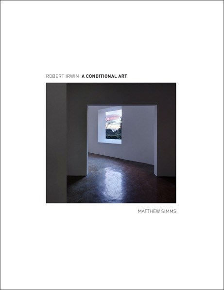 Robert Irwin: A Conditional Art