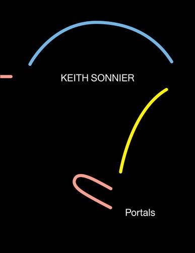 Keith Sonnier: Portals