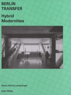 Berlin Transfer - Hybrid Modernities