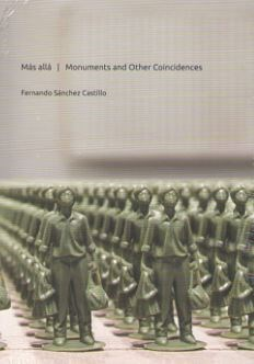 Fernando Sanchez Castillo: Monuments and Other Coincidences