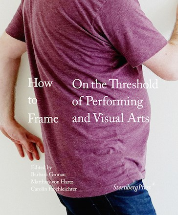 How to Frame: On the Threshold of Performing and Visual Arts