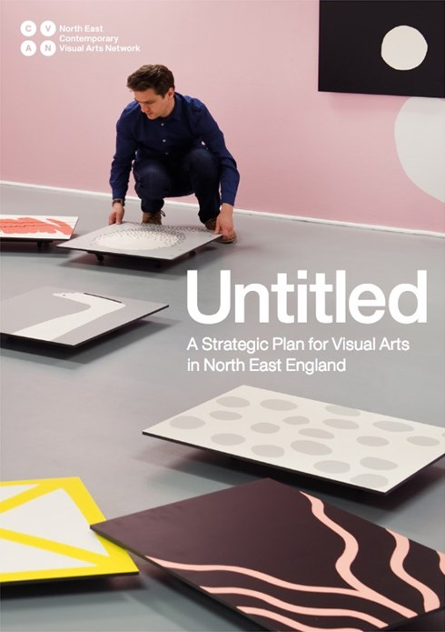 Untitled: A Strategic Plan for Visual Arts in North East England