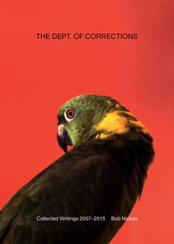 The Dept. of Corrections Collected Writings 2007–2015