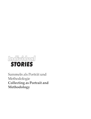 Individual Stories: Collecting as Portrait and Methodology