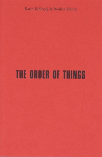 Karin Kihlberg & Reuben Henry: The Order of Things