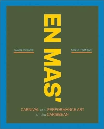 EN MAS': Carnival and Performance Art of the Caribbean