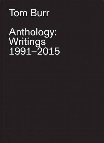 Tom Burr: Anthology: Writings, 1991-2015