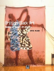 British Black Art: Debates on Western Art History