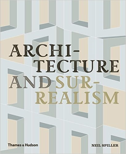Architecture and Surrealism: A Blistering Romance