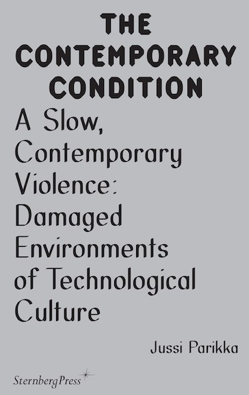 The Contemporary Condition: A Slow, Contemporary Violence Damaged Environments of Technological Culture