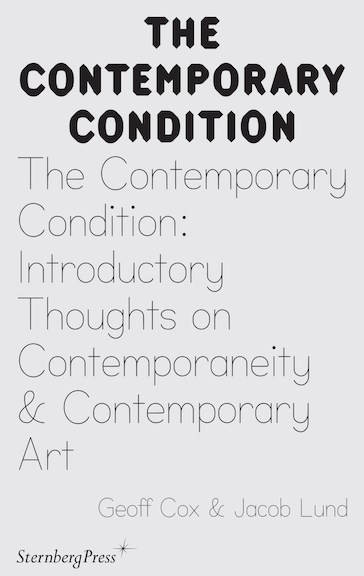The Contemporary Condition: Introductory Thoughts on Contemporaneity and Contemporary Art