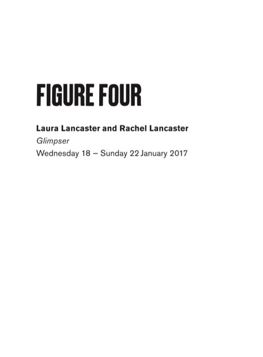 BALTIC 39 | FIGURE FOUR - Week 1: Laura Lancaster and Rachel Lancaster
