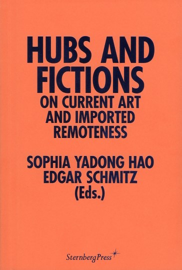 Hubs and Fictions: On Current Art and Imported Remoteness