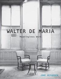 Walter De Maria: Meaningless Work