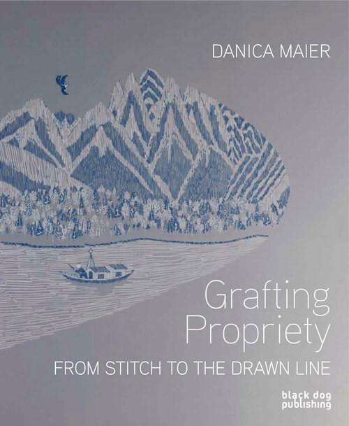 Danica Maier: Grafting Propriety - From Stitch to the Drawn Line
