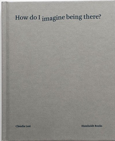 Claudia Losi: How do I imagine being there?