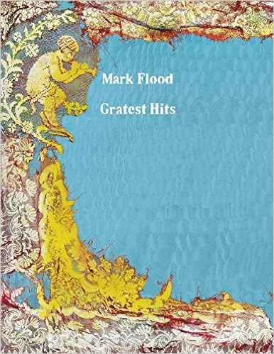 Mark Flood: Gratest Hits