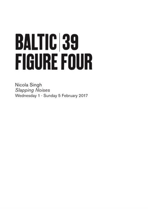 BALTIC 39 | FIGURE FOUR: Week 3: Nicola Singh