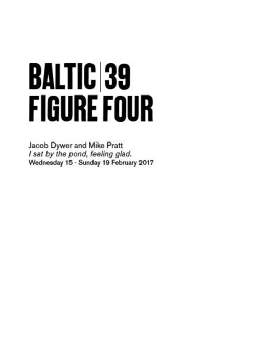BALTIC 39 | FIGURE FOUR: Week 5: Jacob Dwyer and Mike Pratt