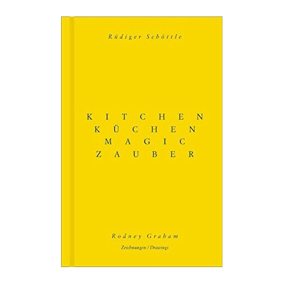 Rüdiger Schöttle & Rodney Graham: Kitchen Magic