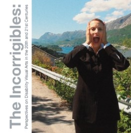The Incorrigibles: Perspectives on Disability Visual Arts in the 20th and 21st Centuries