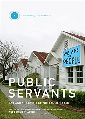 Public Servants: Art and the Crisis of the Common Good