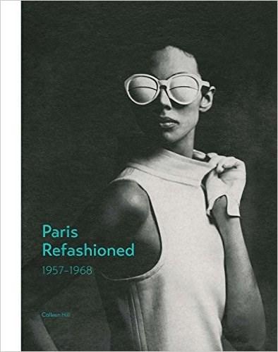 Paris Refashioned: 1957--1968