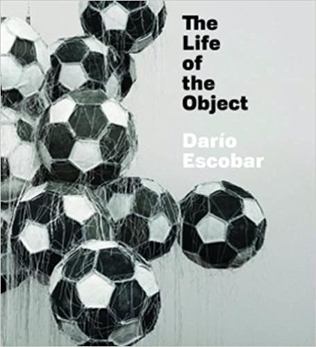 Dario Escobar: The Life of the Object
