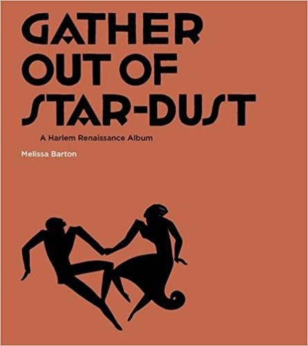 Gather Out of Star-Dust: A Harlem Renaissance Album