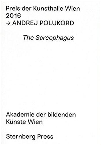 Andrej Polukord: the Sarcophagus