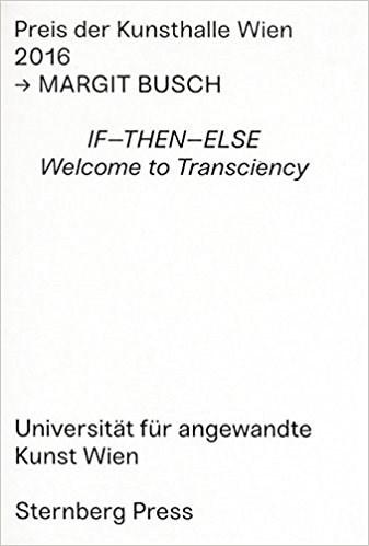 Margit Busch: If-Then-Else. Welcome to Transciency.