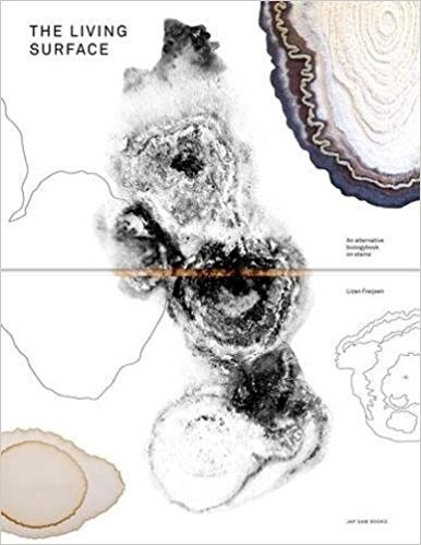 Lizan Freijsen: the Living Surface. an Alternative Biology Book on Stains