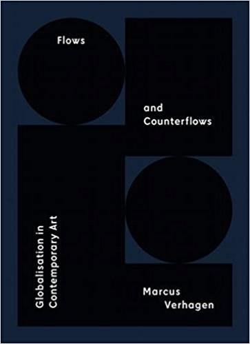 Flows and Counterflows Globalisation in Contemporary Art