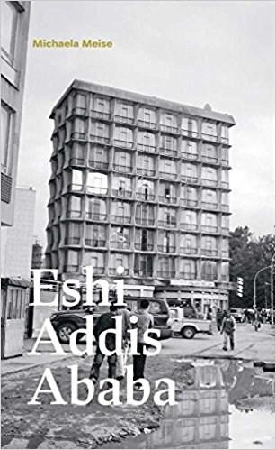 Michaela Meise: Eshi Addis Ababa