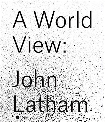 John Latham: A World View
