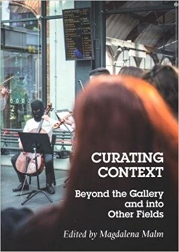 Curating Context- Beyond the Gallery and into Other Fields