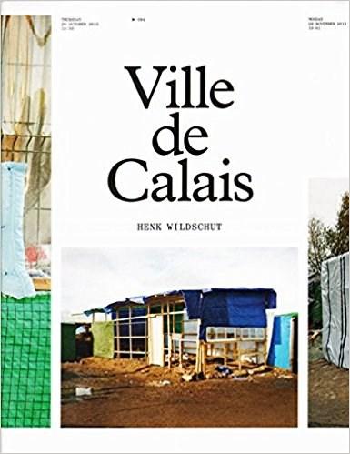Henk Wildschut: Ville De Calais