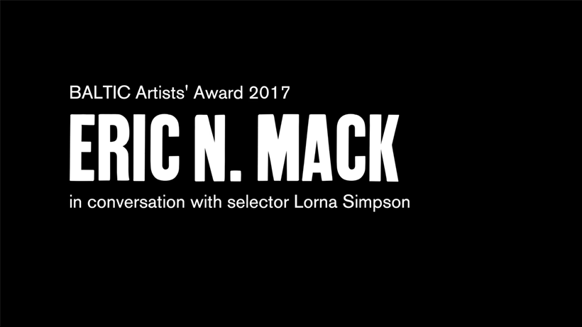 BALTIC Artists' Award 2017: Eric N Mack and Lorna Simpson