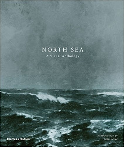 North Sea: A Visual Anthology