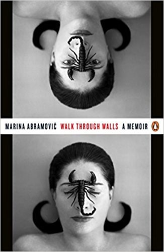 Marina Abramović: Walk Through Walls: A Memoir