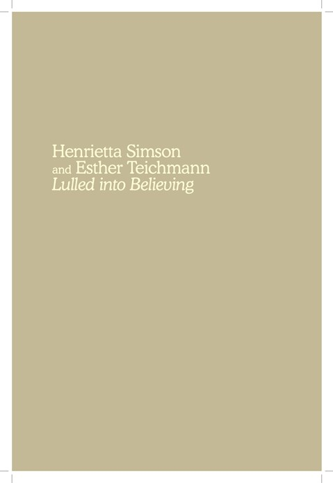 Henrietta Simson and Esther Teichmann: Lulled into Believing