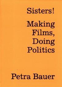 Sisters! Making Films, Doing Politics